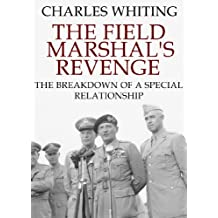 The Field Marshal's Revenge: The Breakdown of a Special Relationship (English Edition)