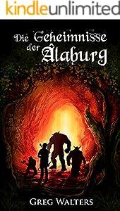 Die Geheimnisse der Alaburg (Alaburg 1/4) (Die Farbseher Saga 1)