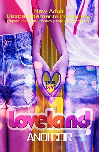 LOVELAND: (ChickLit NewAdult) (True Love nº 2)