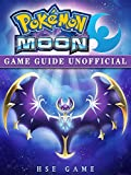Pokemon Moon Game Guide Unofficial