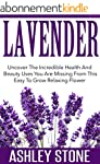 Lavender: Uncover The Incredible Heal...