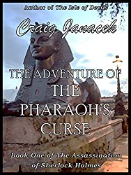 The Adventure of the Pharaoh's Curse (The Assassination of Sherlock Holmes Book 1) (English Edition)