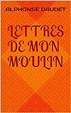 Lettres de mon moulin - Format Kindle - 0,99 €