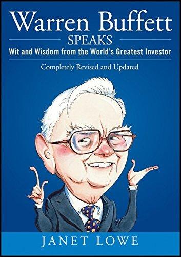 Warren Buffett Speaks: Wit and Wisdom from the World's Greatest Investor by Janet Lowe (2007-08-31)