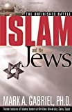 ISLAM AND THE JEWS by Mark A. Gabriel (30-Jan-2007) Paperback