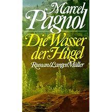 Die Wasser der Hügel by Pagnol, Marcel