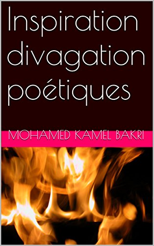 Inspiration divagation poétiques par mohamed kamel bakri