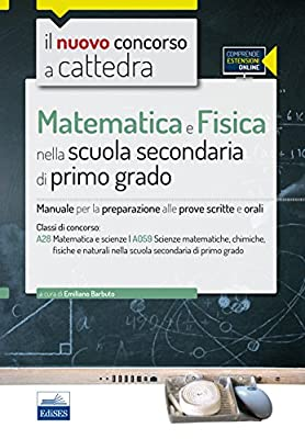 Il nuovo concorso a cattedra. Classe A28 (A059) matematica e fisica nella scuola secondaria di primo grado. Manuale per le prove... Con espansione online