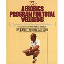 Aerobics Program For Total Well-Being: Exercise, Diet , And Emotional Balance by Kenneth H. Cooper (1985-03-01)
