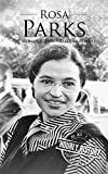Rosa Parks: The Woman Who Ignited a Movement (English Edition)
