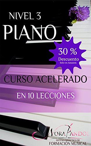 Piano Nivel 3: Curso Acelerado en 10 Lecciones por Nora Pandol