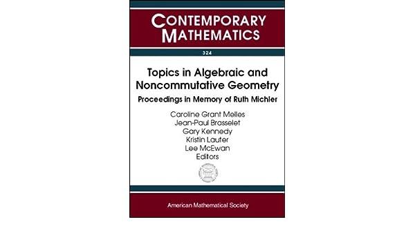 Topics in Algebraic and Noncommutative Geometry: Proceedings in Memory of Ruth Michler