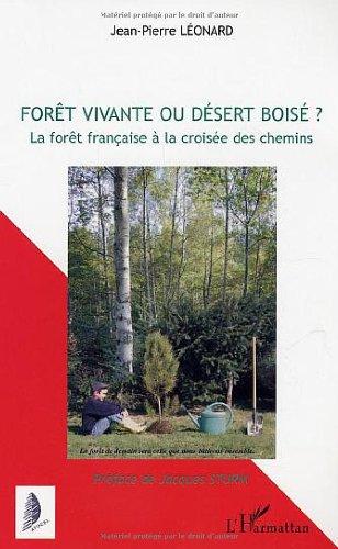Forêt vivante ou désert boisé ? : La forêt française à la croisée des chemins