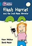Collins Big Cat - Flash Harriet and the Loch Ness Monster: Band 13/Topaz: Band 13/Topaz Phase 5, Bk. 8