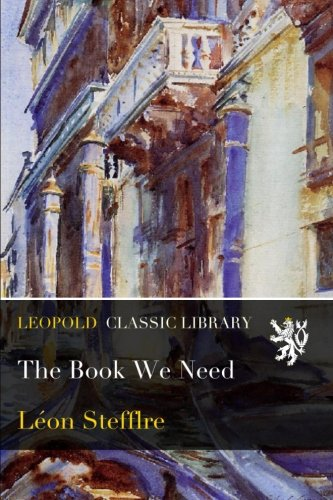 The Book We Need por Léon Stefflre