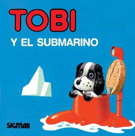 Tobi y El Submarino - Mimosos por Tony Wolf