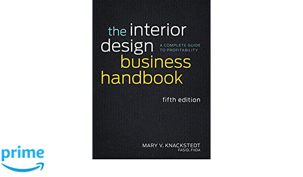 The Interior Design Business Handbook A Complete Guide To Profitability Amazoncouk Mary V Knackstedt 9781118139875 Books