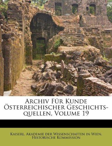 Archiv Für Kunde Österreichischer Geschichts-quellen, Volume 19