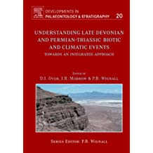 Understanding Late Devonian and Permian-Triassic Biotic and Climatic Events: Volume 20 (Developments in Palaeontology and Stratigraphy)