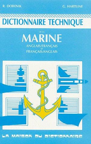 Dictionnaire technique de la marine : Edition bilingue français-anglais
