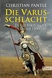 Die Varusschlacht: Der germanische Freiheitskrieg von Pantle, Christian (2010) Taschenbuch -