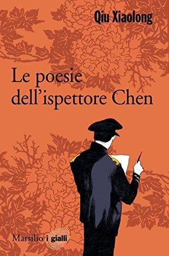 Le poesie dell'ispettore capo Chen: Il protagonista dei romanzi di Qiu (Seta Capo)