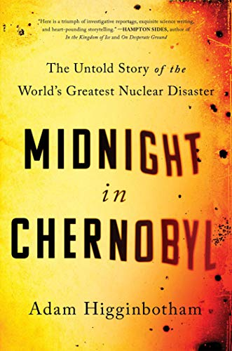 Midnight in Chernobyl: The Untold Story of the World\'s Greatest Nuclear Disaster (English Edition)