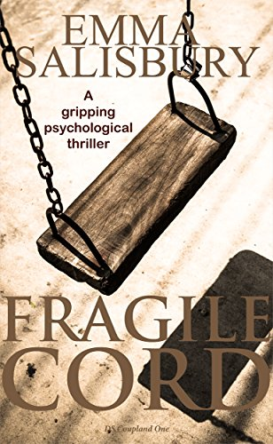 Fragile Cord: A gripping psychological thriller (DS Coupland Book 1) by [Salisbury, Emma]