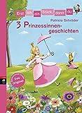 Erst ich ein Stück, dann du! 3 Prinzessinnengeschichten (Erst ich ein Stück... Themenbände, Band 5)