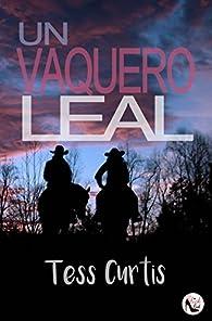 Un Vaquero Leal par Tess Curtis