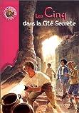 """Afficher """"Le club des Cinq. Les Cinq dans la cité secrète"""""""