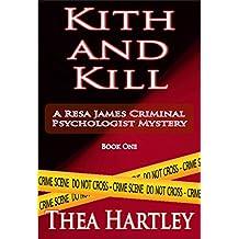 Kith And Kill (Resa James criminal psychologist mysteries Book 1)