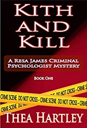 Kith And Kill (Resa James criminal psychologist mysteries Book 1)