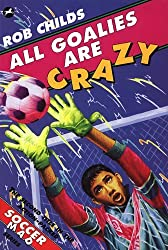 All Goalies Are Crazy by Rob Childs (2014-11-27)