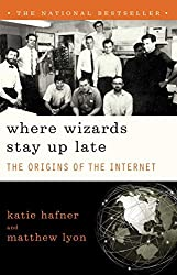 Where Wizards Stay Up Late: The Origins Of The Internet by Katie Hafner (1998-01-21)