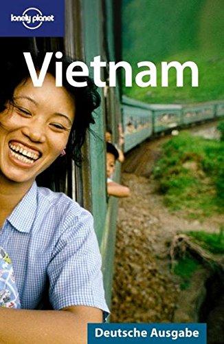 Vietnam (Lonely Planet Reiseführer Deutsch)