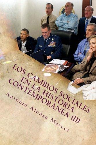 2: Los cambios sociales en la Historia Contemporánea (II): De la Segunda República Española a las redes sociales: Volume 2 (Los cambios sociales en la sociedad contempornea)