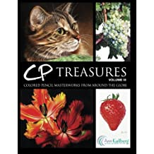 CP Treasures, Volume III: Colored Pencil Masterworks from Around the Globe