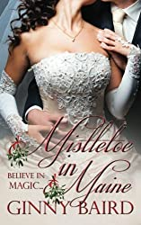 Mistletoe in Maine (Holiday Brides Series) by Ginny Baird (2012-11-28)