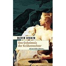 Das Geheimnis der Krähentochter: Historischer Roman (Historische Romane im GMEINER-Verlag)