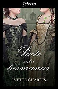 Pacto entre hermanas par Ivette Chardis