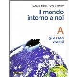 Il mondo intorno a noi. Volume A-B-C-D. Con quaderno-portfolio. Per la Scuola media
