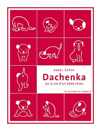 Dachenka ou la vie d'un bébé chien par Karel Capek