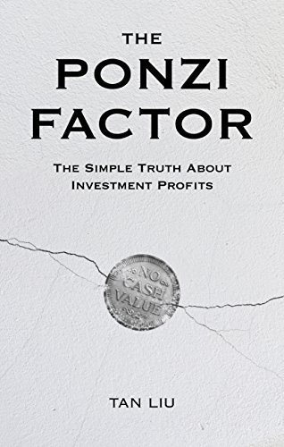 The Ponzi Factor: The Simple Truth About Investment Profits (English Edition)