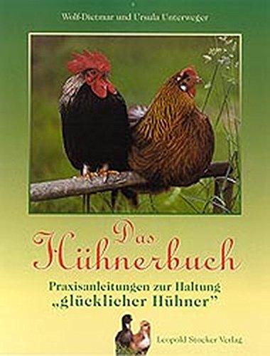 """Das Hühnerbuch: Praxisanleitungen zur Haltung """"glücklicher Hühner"""""""