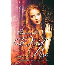Bienvenido a Wood Pine: Volume 1 (Iris Miller)