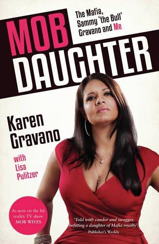 Mob Daughter: The Mafia, Sammy 'The Bull' Gravano and Me!