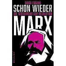Schon wieder Marx: Die Wiederkehr der Revolution