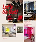 Let's Go Out!: Interiors and Architec...