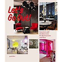 Let's Go Out!: Interiors and Architecture for Restaurants and Bars